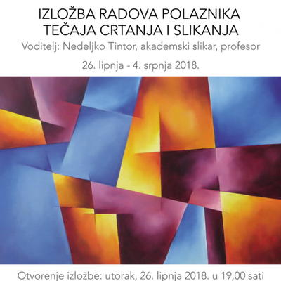 Izložba radova polaznika tečaja crtanja i slikanja - 2018.
